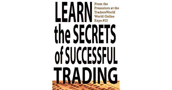 Amazon.com: Learn the Secrets of Successful Trading (Traders ...