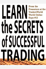 Learn the Secrets of Successful Trading (Traders World Online Expo Books Book 1) Kindle Edition