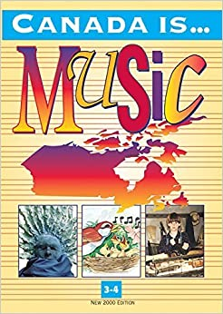 Book Canada Is . . . Music, Grade 3-4 (2000 Edition): Student Textbook by Dulcie Colby (2000-03-01)