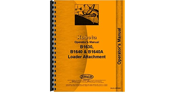 Kubota b1640a loader attachment for b1750 tractor operators manual kubota b1640a loader attachment for b1750 tractor operators manual kubota manuals 6301147724823 amazon books fandeluxe Images