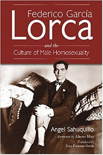 Federico Garcia Lorca and the Culture of Male Homosexuality