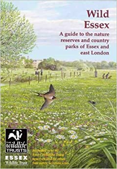Book Wild Essex: The Nature Reserves and Country Parks of Essex and East London (The nature of Essex) by Tony Gunton (2000-11-18)