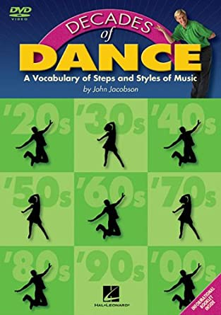 Amazon com: Decades of Dance: A Vocabulary of Music Steps and Styles