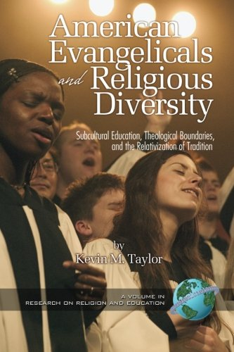 American Evangelicals and Religious Diversity (Research in Religion and Education) pdf epub
