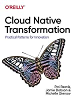 Cloud Native Transformation: Practical Patterns for Innovation Front Cover