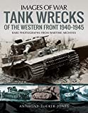 Tank Wrecks of the Western Front, 1940–1945
