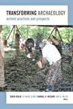img - for Transforming Archaeology: Activist Practices and Prospects book / textbook / text book