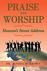 Praise and Worship: Heaven's Street Address