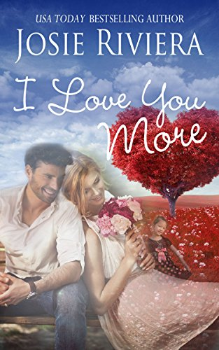I Love You More: A Sweet Contemporary Valentine Romance Novella