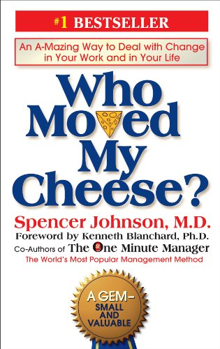 Who Moved My Cheese?: An A-Mazing Way to Deal with Change in Your Work and in Your Life cover