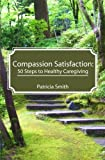 Compassion Satisfaction, Patricia Smith, 1478264845