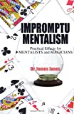 Impromptu Mentalism: Practical Effects for Mentalists and Magicians