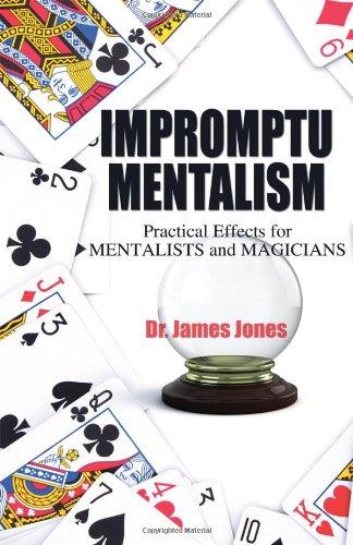 Impromptu Mentalism: Practical Effects for Mentalists and Magicians pdf epub