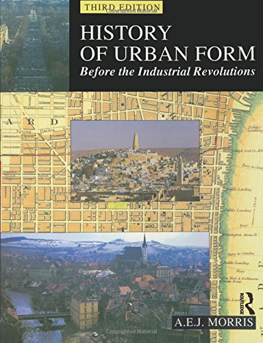 History of Urban Form: Before the Industrial Revolutions, 3rd Edition by Longman