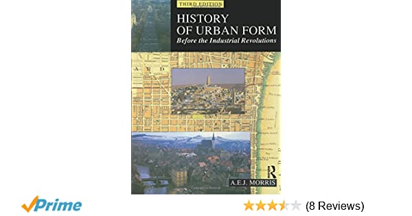 History Of Urban Form Before The Industrial Revolution Pdf