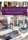 A Book of Higher Secondary Physics Experiments, Kumar Sunar, 1499335318