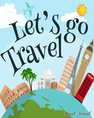 """Read Online Let's Go Travel: Travel Journal Book Log Record Tracker for Writing, Doodles, Rating, Adventure Journal, Vacation Journal 8"""" x 10"""" (Volume 1) ebook"""