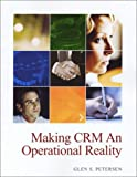 Making CRM an Operational Reality, Petersen, Glen S., 0966935160