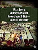 What Every Supervisor Must Know about OSHA, Joe Teeples, 0808014447