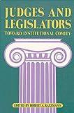 Judges and Legislators : Toward Institutional Comity, Katzmann, Robert A., 0815748612