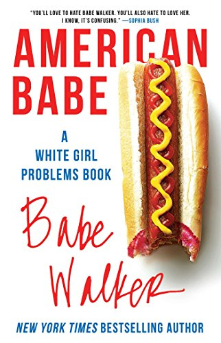 American Babe: A White Girl Problems (Nice A Place In France)