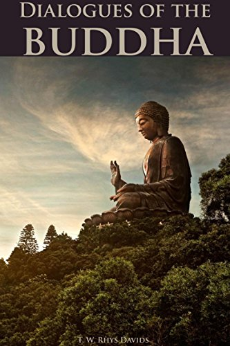 DIALOGUES OF THE BUDDHA (Buddhist Scripture of The Digha Nikaya) - Annotated What is Enlightenment?