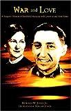 War and Love, Howard W. Jones Jones, 1413453201