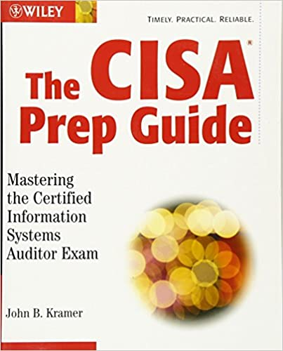 The CISA Prep Guide: Mastering the Certified Information Systems ...