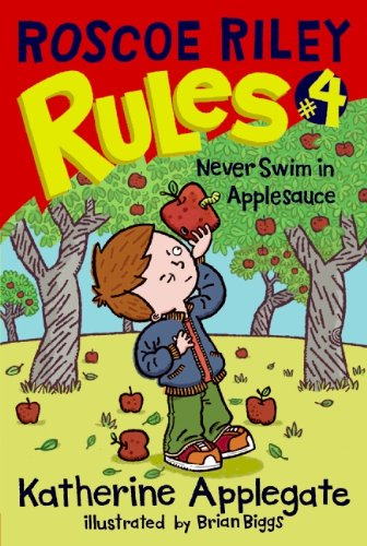 Roscoe Riley Rules #4: Never Swim in Applesauce by [Applegate, Katherine]