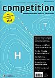 competition (Ausgabe 15/April-Juni 2016)/Ausschreibungsmonitor 2016; Staatsbauten; Serie: Digitalisierung, Teil 2: Planen in der Matrix; Vergabe & Recht: Die Reform