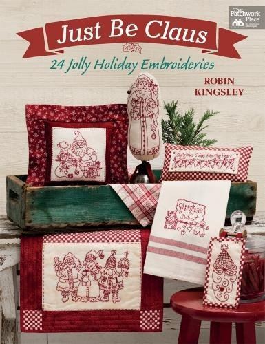 Just Be Claus: 24 Jolly Holiday Embroideries