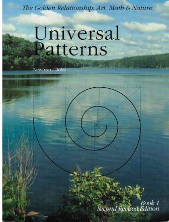 Universal Patterns (The Golden Relationship : Art, Math & Nature, Book 1)