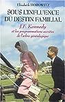 Sous l'influence du destin familial : John Fitzgerald Kennedy et les programmations secrètes de l'arbre généalogique par Horowitz