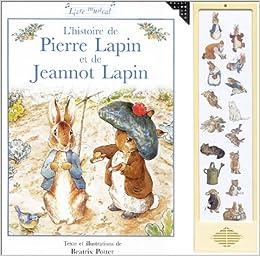 L Histoire De Pierre Lapin Et De Jeannot Lapin Livre