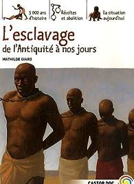 L'esclavage de l'Antiquité à nos jours par Mathilde Giard