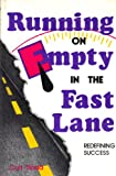 Running on Empty in the Fast Lane: Redefining Success