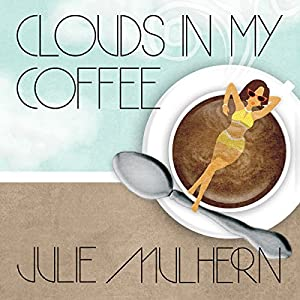 Clouds in My Coffee Audiobook