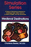 Simulation Series: Medieval Destinations, Charlene Beeler, 1882664027