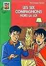 Les Six Compagnons, tome 42 : Les six compagnons hors la loi par Bonzon