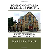 London Ontario in Colour Photos: Saving Our History One Photo at a Time