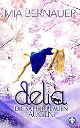 Delia: Die saphirblauen Augen (Delia Trilogie 1)