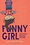 img - for Funny Girl: Funniest. Stories. Ever. book / textbook / text book