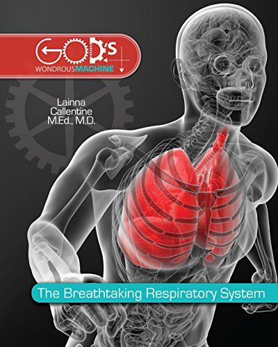 The Breathtaking Respiratory System (God's Wondrous Machine)