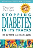 Stopping Diabetes in Its Tracks, Reader's Digest Editors and Richard Laliberte, 0762104414