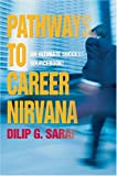 Pathways to Career Nirvana, Dilip Saraf, 0595669298