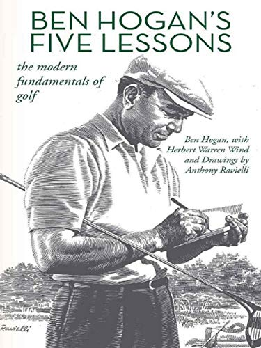 Ben Hogan's Five Lessons: The Modern Fundamentals of Golf (The Best Golf Irons)