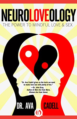 NeuroLoveology: The Power to Mindful Love & Sex cover