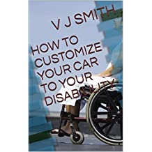 HOW TO CUSTOMIZE YOUR CAR TO YOUR DISABILILITY