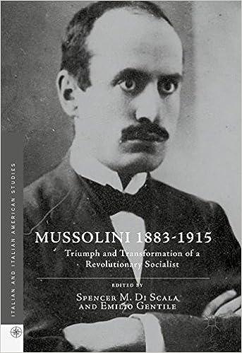 Mussolini 1883-1915: Triumph and Transformation of a Revolutionary Socialist (Italian and Italian American Studies)