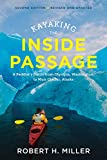 Kayaking the Inside Passage: A Paddler?s Guide from Puget Sound, Washington, to Glacier Bay, Alaska (Second Edition)